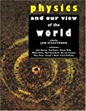Physics and Our View of the World, , 0521476801