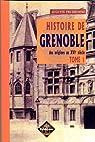 Histoire de Grenoble : Tome 1, Des origines au XVIe siècle par Prudhomme