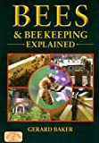 Bees and Beekeeping Explained (England's Living History), Gerard Baker, 1846742005