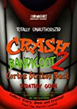 Totally Unauthorized Crash Bandicoot 2, BradyGames Staff, 1566867614