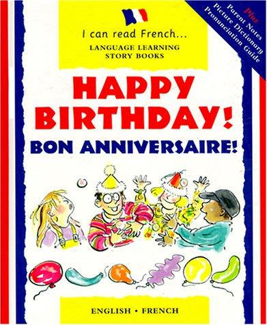 Happy Birthday! : Bon Anniversaire (I Can Read French)