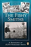 The Fishy Smiths: A Biography of JLB and Margaret Smith