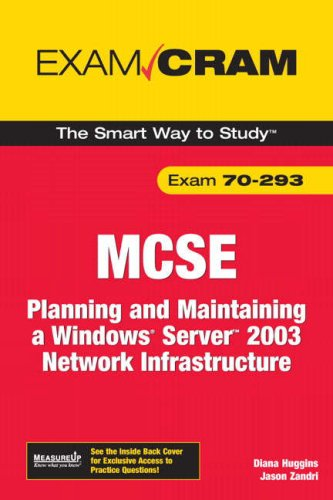 MCSE 70-293 Exam Cram: Planning and Maintaining a Windows Server 2003 Network Infrastructure (2nd Edition) by Brand: Pearson IT Certification