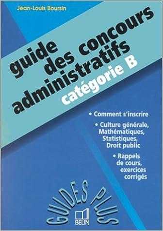 1e136a295fd Guide des concours administratifs  Catégorie B  J.-l. Boursin   9782701119922  Amazon.com  Books
