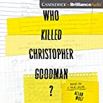 Who Killed Christopher Goodman?: Based on a True Crime | Allan Wolf