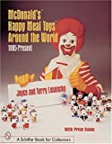 img - for McDonald's(r) Happy Meal Toys(r) Around the World: 1995-Present (Schiffer Book for Collectors with Price Guide) book / textbook / text book