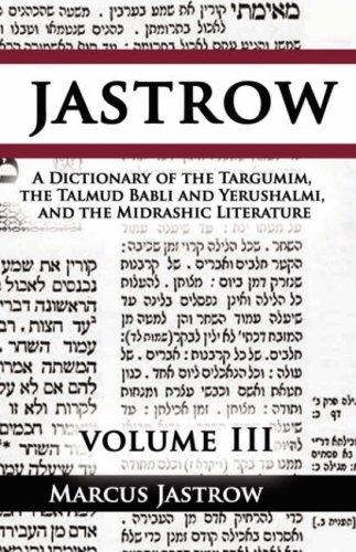 A Dictionary of the Targumim, the Talmud Babli and Yerushalmi, and the Midrashic Literature, Volume III pdf