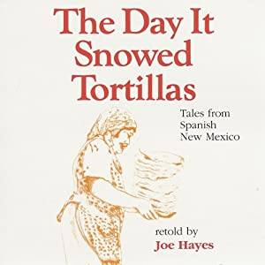 The Day It Snowed Tortillas Audiobook