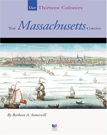 Download The Massachusetts Colony (Our Thirteen Colonies) pdf