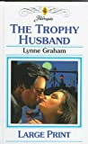 The Trophy Husband, Lynne Graham, 0263148556