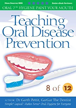 Teaching Oral Disease Prevention. 8 of 12 by [Pettit Oral Healthcare Educator, Dr Garth]
