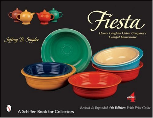 (Fiesta: The Homer Laughlin China Company's Colorful Dinnerware (Schiffer Book for Collectors) )