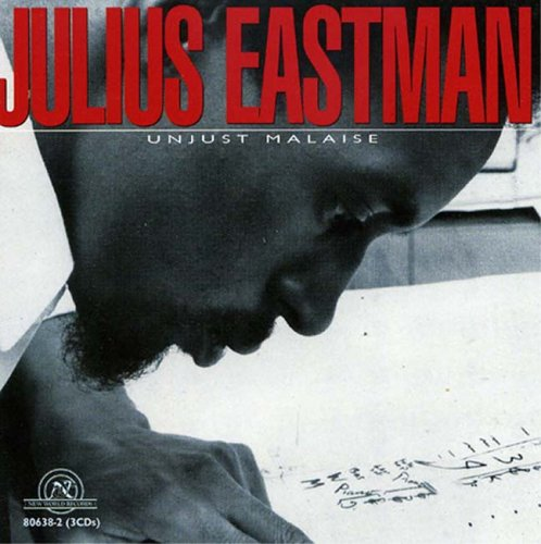 - Julius Eastman: Unjust Malaise