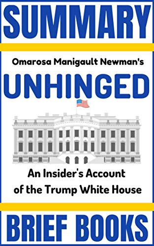 Summary: Omarosa Manigault Newman's Unhinged: An Insider's Account of the Trump White House
