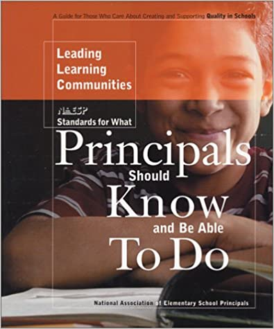 Standards for What Principals Should Know and Be Able To Do Leading Learning Communities