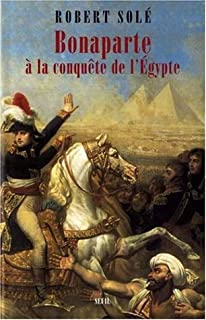 Bonaparte à la conquête de l'Egypte, Solé, Robert