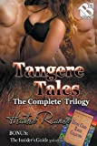 Tangere Tales, The Complete Collection  (Siren Publishing Menage Everlasting)