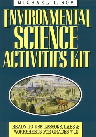 Lab Worksheets (By Michael L. Roa Environmental Science Activities Kit: Ready-To-Use Lessons, Labs, and Worksheets for Grades 7-12 (J- (1st Edition))