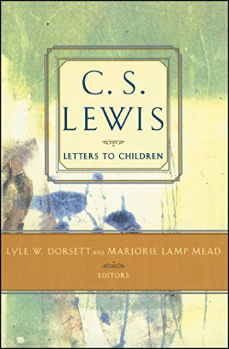C. S. Lewis' Letters to Children (A Letter To Jesus From A Child)