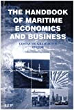 The Handbook of Maritime Economics and Business (Maritime and Transport Law Library)