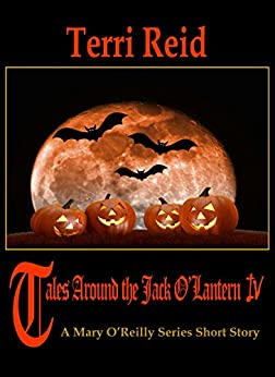 Tales Around the Jack O'Lantern 4: A Mary O'Reilly Paranormal Short Story by [Reid, Terri ]