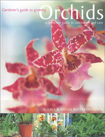 Read Online Orchids: A Complete Guide to Cultivation and Care (Gardener's Guide) pdf epub