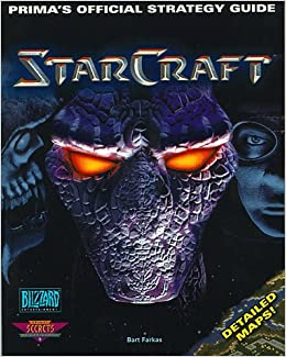 Starcraft : Prima's Official Strategy Guide: Bart Farkas