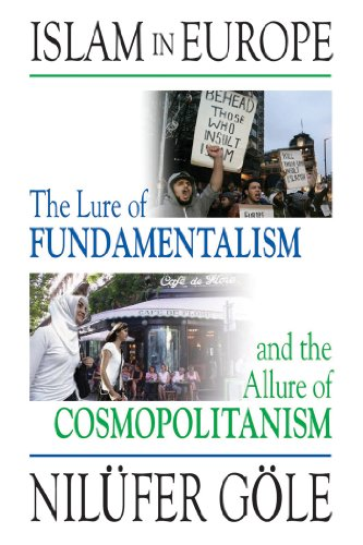 Islam in Europe: The Lure of Fundamentalism and the Allure of Cosmopolitanism