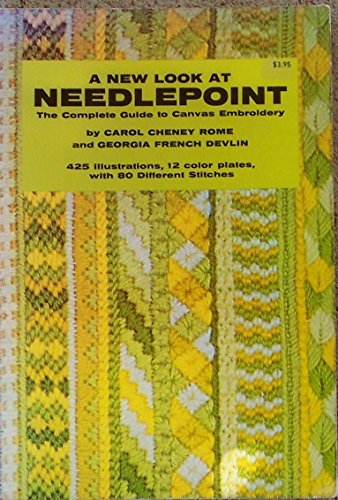 (A New Look at Needlepoint: The Complete Guide to Canvas Embroidery (425 Illustrations, 12 Color Plates, with 80 Different Stitches))
