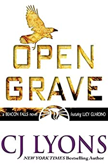Open Grave: a Beacon Falls novel featuring Lucy Guardino (Beacon Falls Mysteries Book 3) by [Lyons, CJ]