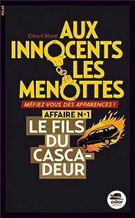 Aux innocents les menottes, Tome 1 : Le fils du cascadeur par Gérard Morel