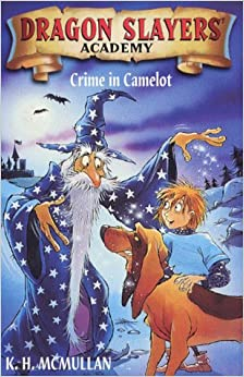 Crime in Camelot (Dragon Slayers 39: Academy)