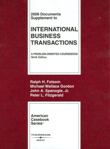 International Business Transactions: A Problem-oriented Course: 2006 Document Supplement