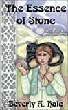 The Essence of Stone, Beverly A. Hale, 1893687546