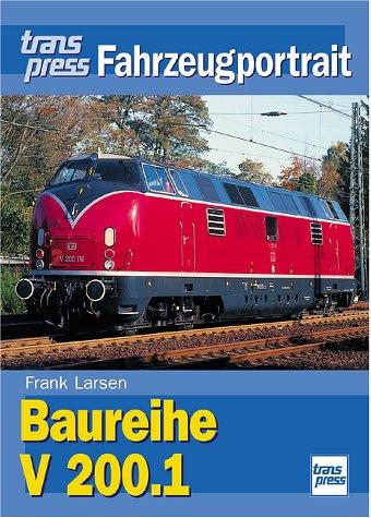 Die Baureihe V 200.1. transpress Fahrzeugportrait.