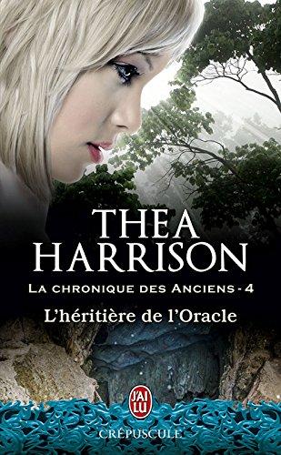 La Chronique Des Anciens Tome 4 - L'héritière De L'Oracle French Edition