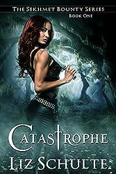 Catastrophe (The Sekhmet Bounty Series Book 1)