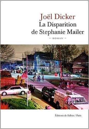 Amazon.fr - La Disparition de Stephanie Mailer - Dicker, Joël - Livres