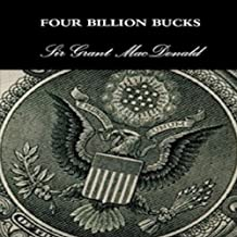 Four Billions Bucks