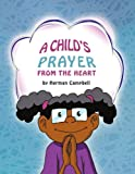A Child's Prayer from the Heart, Herman Campbell, 1426955898