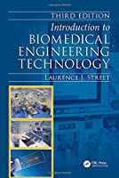 Introduction to Biomedical Engineering Technology, Third Edition