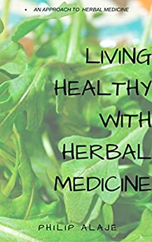 Download for free Living Healthy With Herbal Medicine