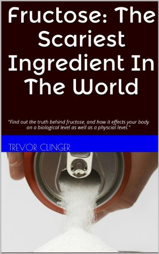"fructose+health Products : Fructose: The Scariest Ingredient In The World: ""Find out the truth behind fructose, and how it effects your body on a biological level as well as a physcial level."""