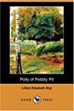 Polly of Pebbly Pit, Lillian Elizabeth Roy, 1406584746