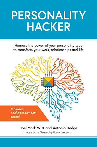 Personality Hacker: Harness the Power of Your Personality Type to Transform Your Work, Relationships, and Life (Best Jobs For Intp)