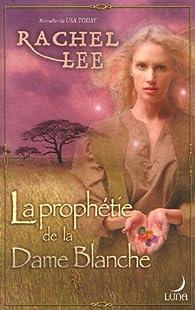 La prophétie de la Dame Blanche par Rachel Lee
