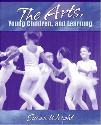 The Arts, Young Children, and Learning