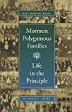 Mormon Polygamous Families : Life in the Principle, Embry, Jessie L., 1589580982