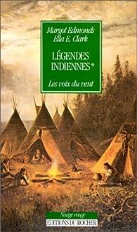 Légendes indiennes, tome 1. Les voix du vent par Margot Edmonds