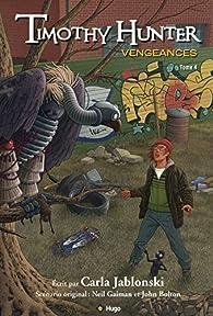 Le mystérieux destin de Timothy Hunter, Tome 4 : Vengeances par Carla Jablonski